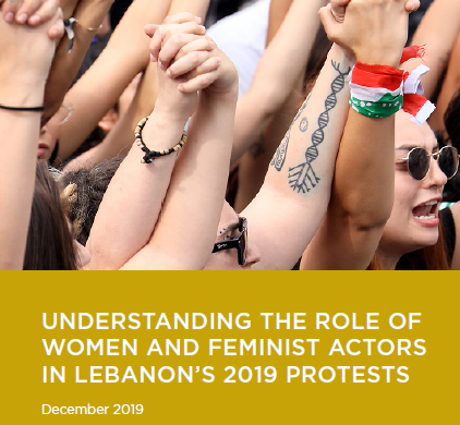 Understanding the Role of Lebanese Women and the Feminist Actors in Lebanon's 2019 Protests